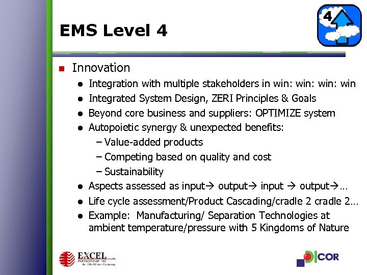 EMS Level 4 n Innovation ● ● Integration with multiple stakeholders in win: win