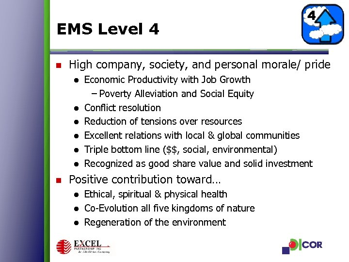 EMS Level 4 n High company, society, and personal morale/ pride ● Economic Productivity