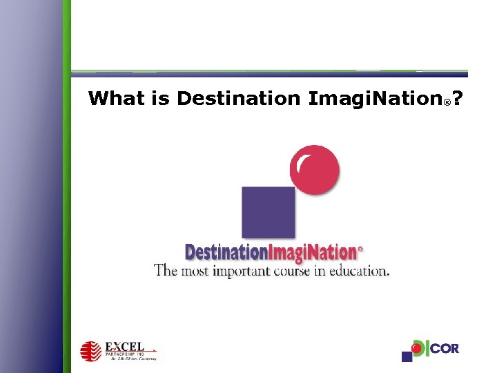 What is Destination Imagi. Nation®?
