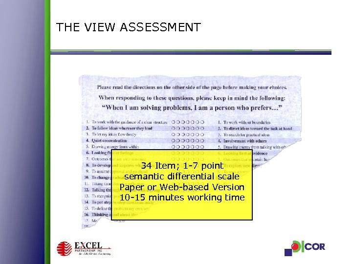 THE VIEW ASSESSMENT 34 Item; 1 -7 point semantic differential scale Paper or Web-based