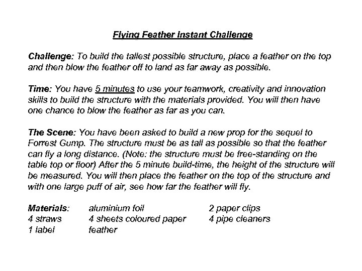 Flying Feather Instant Challenge: To build the tallest possible structure, place a feather on