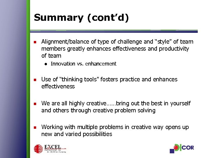 """Summary (cont'd) n Alignment/balance of type of challenge and """"style"""" of team members greatly"""
