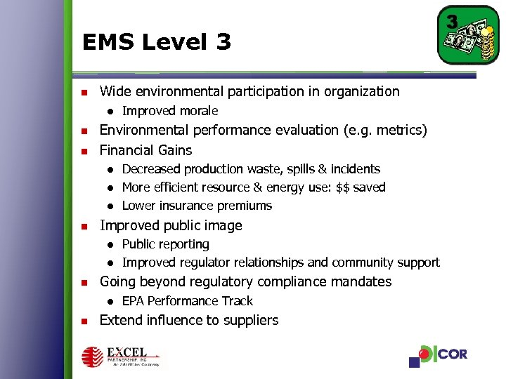 EMS Level 3 n Wide environmental participation in organization ● Improved morale n n