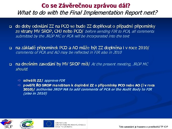 Co se Závěrečnou zprávou dál? What to do with the Final Implementation Report next?