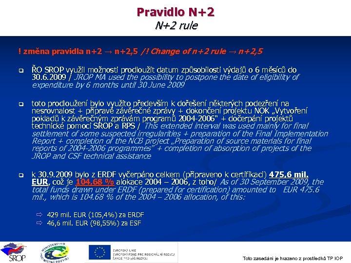 Pravidlo N+2 rule ! změna pravidla n+2 → n+2, 5 /! Change of n+2