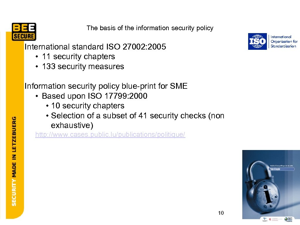 The basis of the information security policy International standard ISO 27002: 2005 • 11