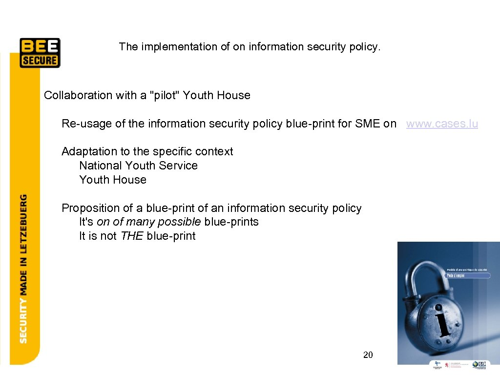 The implementation of on information security policy. Collaboration with a