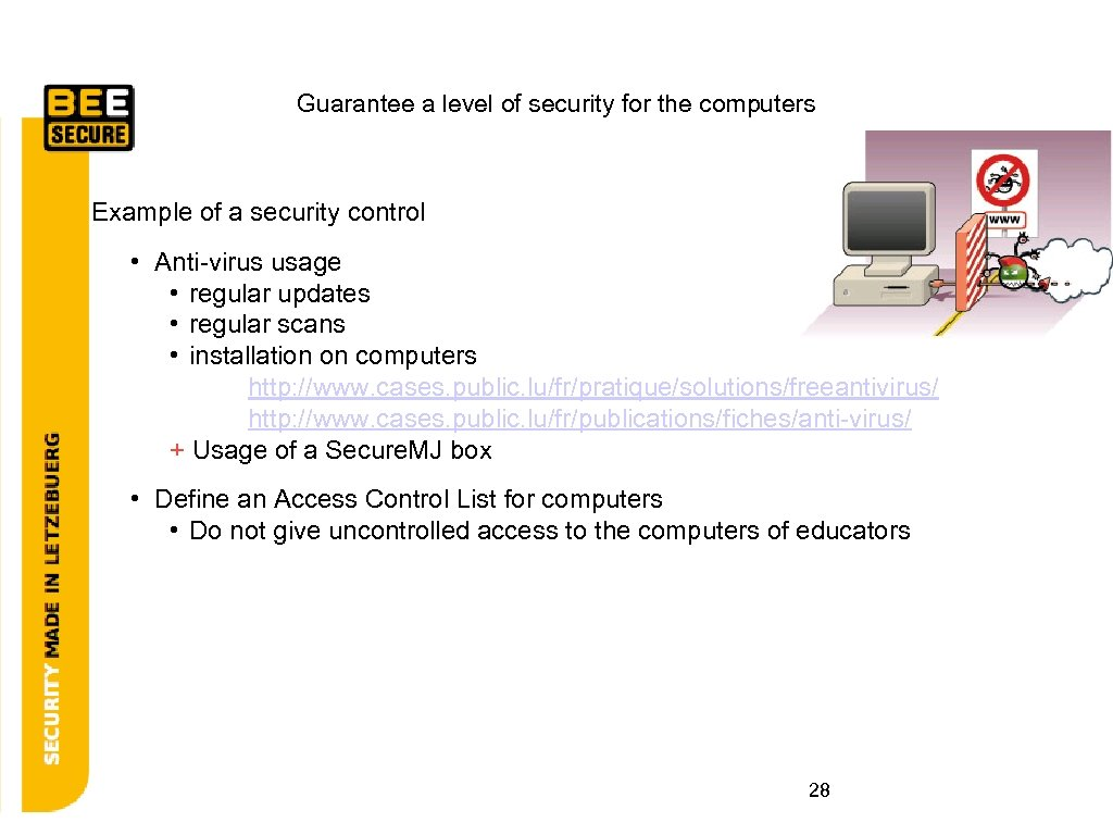 Guarantee a level of security for the computers Example of a security control •