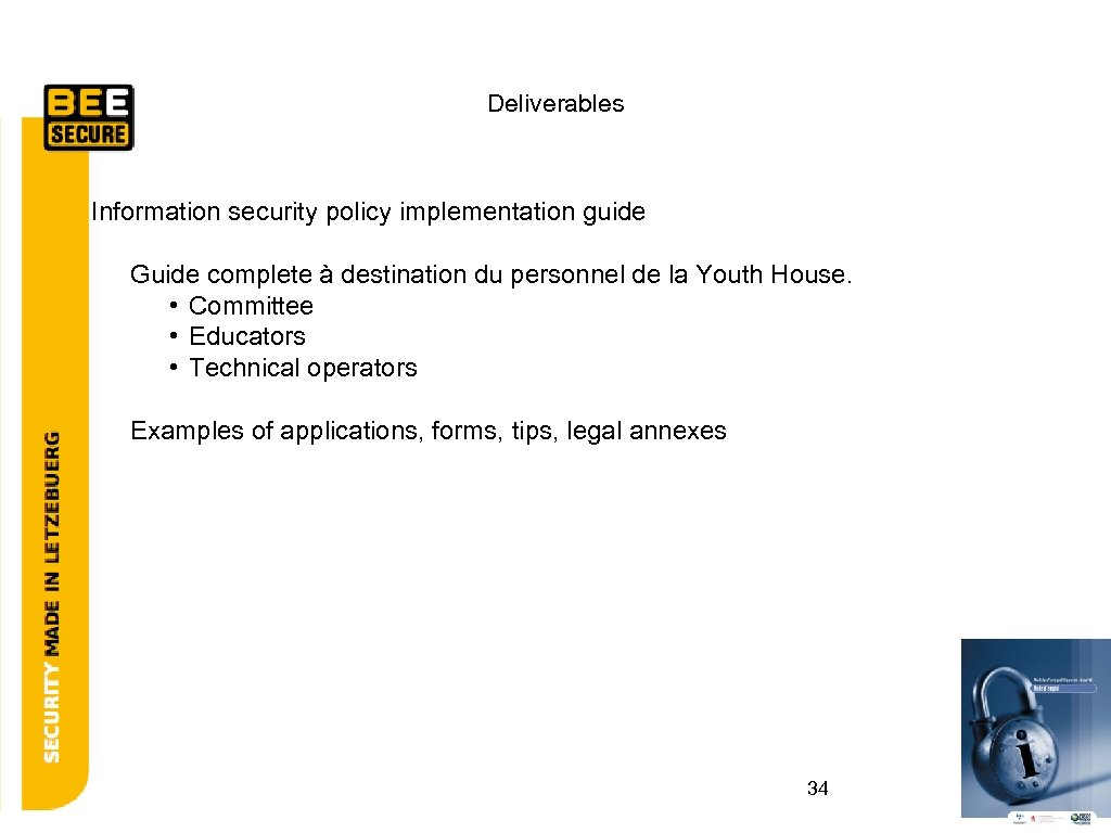 Deliverables Information security policy implementation guide Guide complete à destination du personnel de la