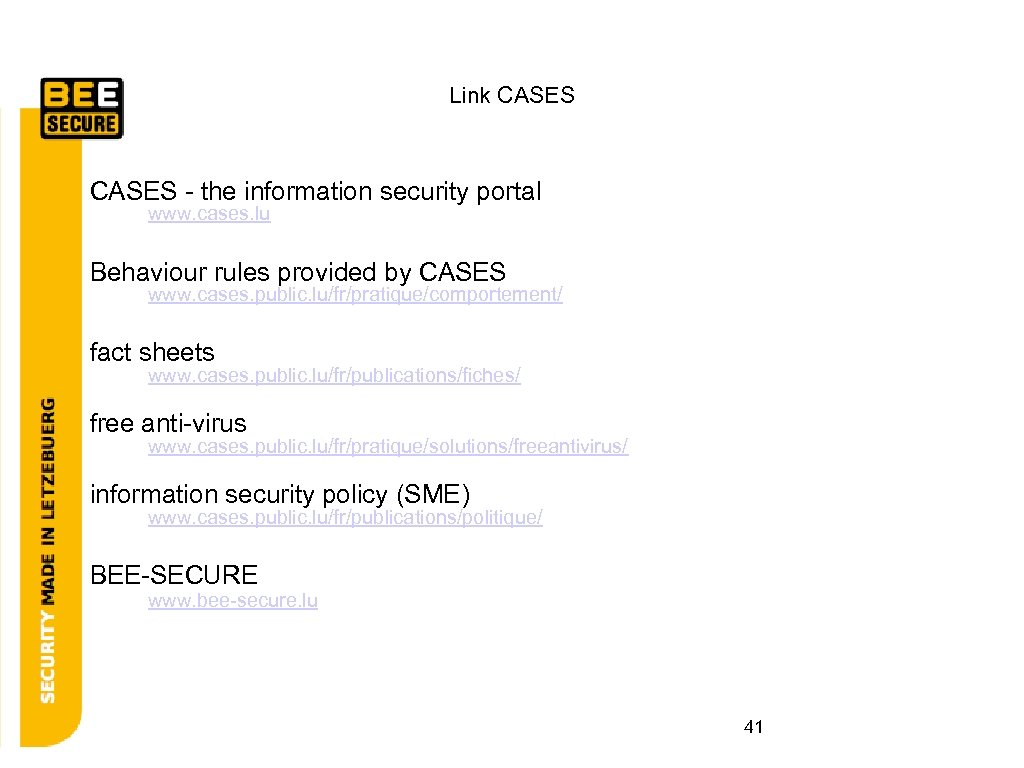 Link CASES - the information security portal www. cases. lu Behaviour rules provided by