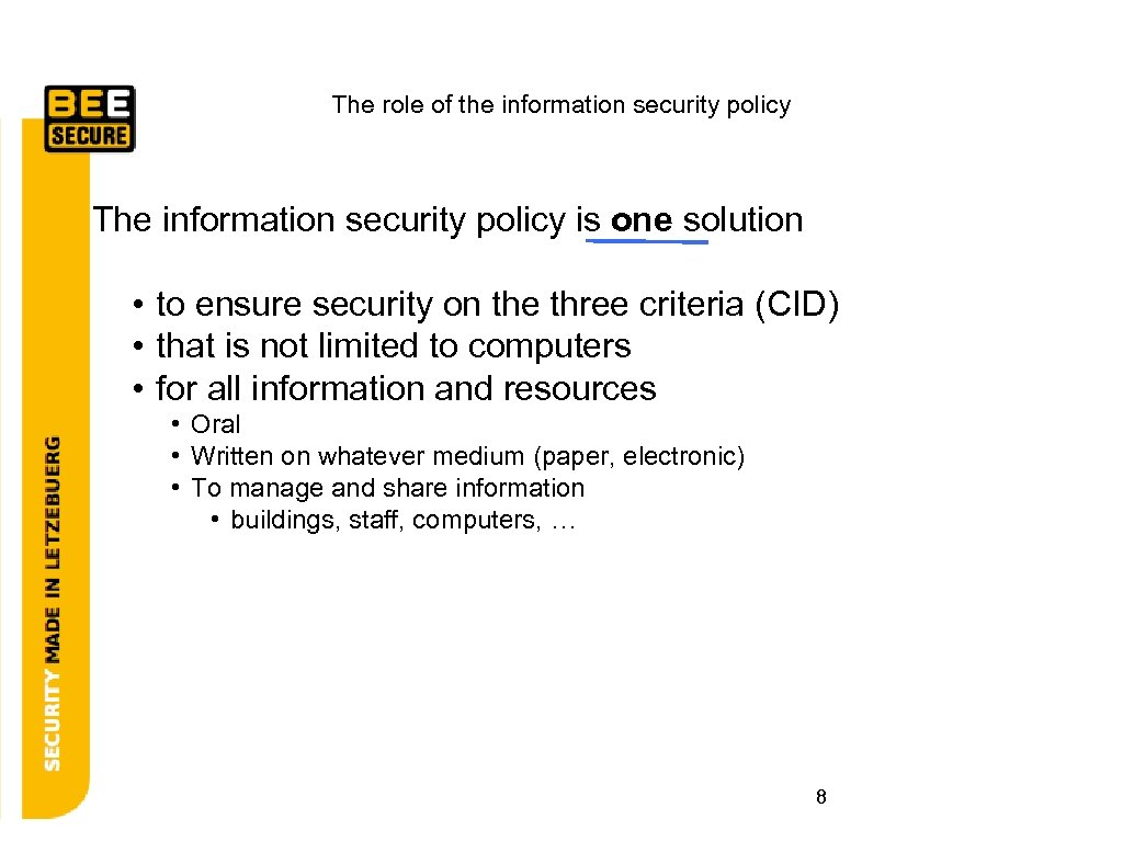 The role of the information security policy The information security policy is one solution