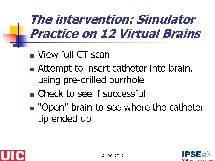 The intervention: Simulator Practice on 12 Virtual Brains n n View full CT scan