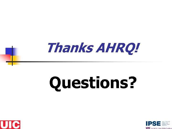 Thanks AHRQ! Questions?