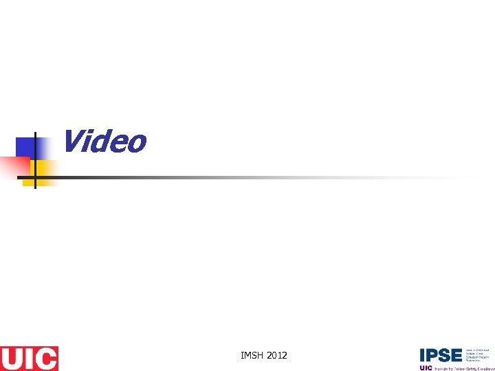 Video IMSH 2012