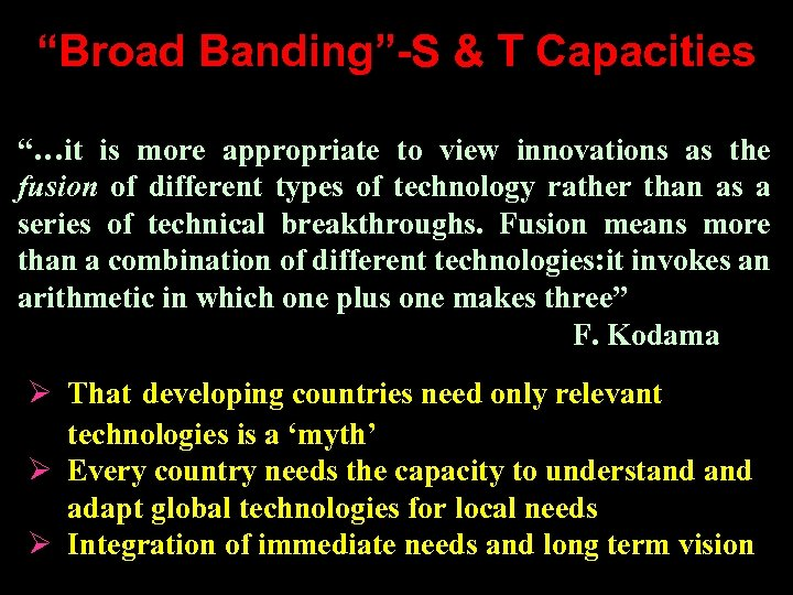 """""""Broad Banding""""-S & T Capacities """"…it is more appropriate to view innovations as the"""