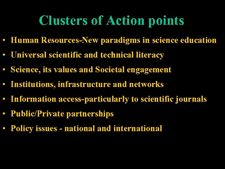 Clusters of Action points • Human Resources-New paradigms in science education • Universal scientific