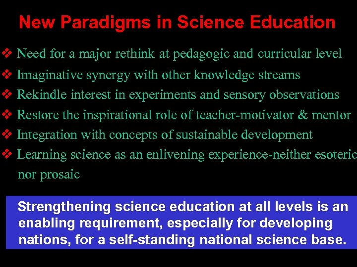New Paradigms in Science Education v Need for a major rethink at pedagogic and
