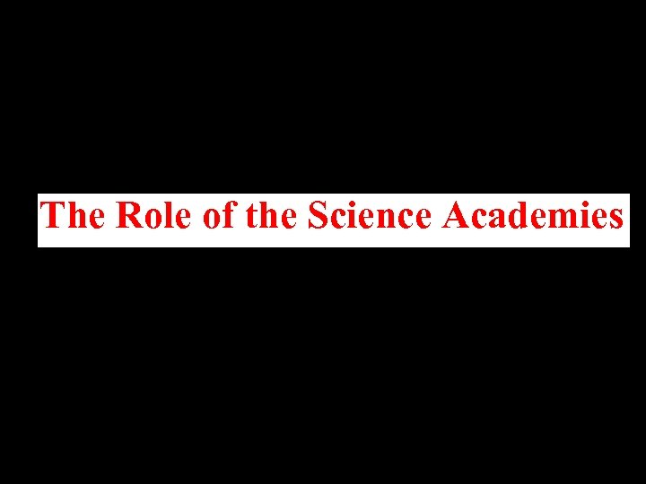 The Role of the Science Academies