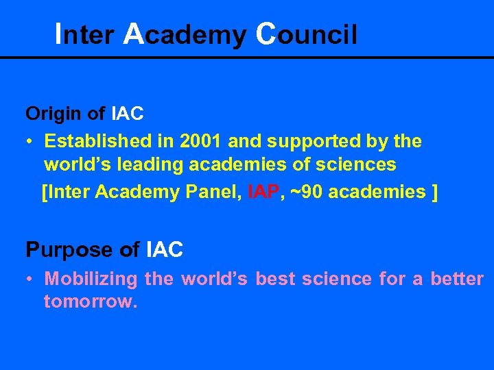 Inter Academy Council Origin of IAC • Established in 2001 and supported by the