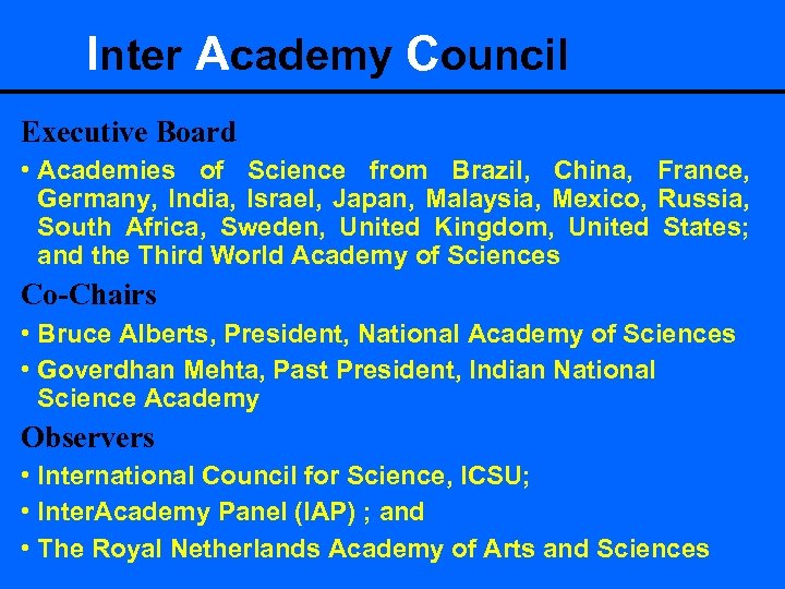 Inter Academy Council Executive Board • Academies of Science from Brazil, China, France, Germany,