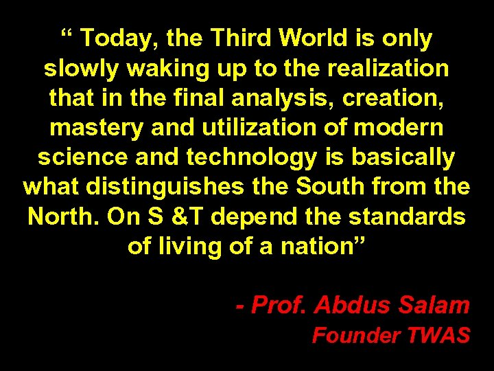 """"""" Today, the Third World is only slowly waking up to the realization that"""