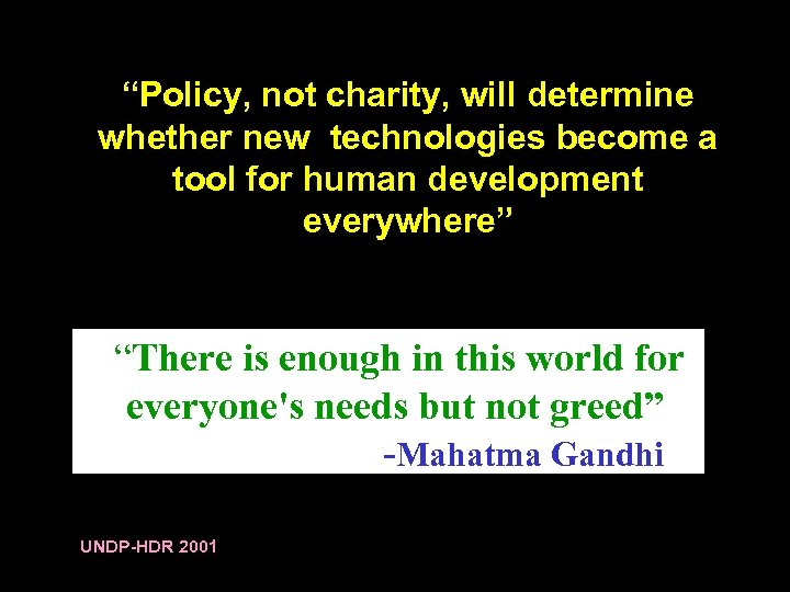 """""""Policy, not charity, will determine whether new technologies become a tool for human development"""