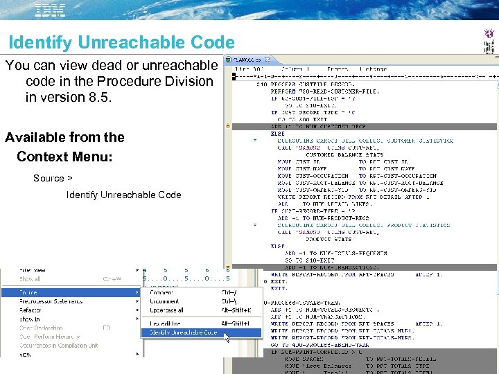 Identify Unreachable Code You can view dead or unreachable code in the Procedure Division