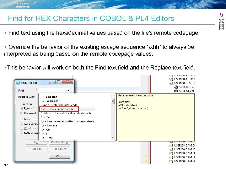 Find for HEX Characters in COBOL & PL/I Editors Find text using the hexadecimal