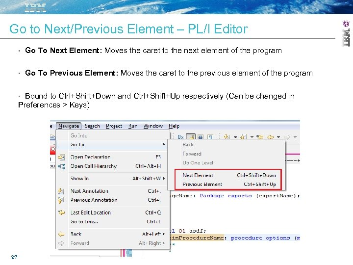 Go to Next/Previous Element – PL/I Editor • Go To Next Element: Moves the