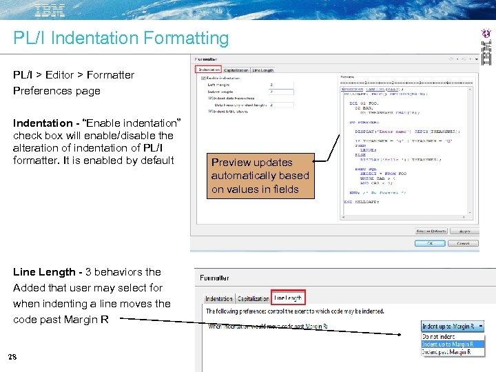 """PL/I Indentation Formatting PL/I > Editor > Formatter Preferences page Indentation - """"Enable indentation"""""""