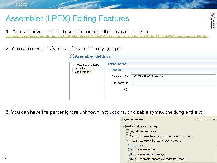 Assembler (LPEX) Editing Features 1. You can now use a host script to generate