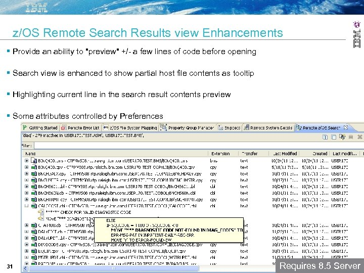 z/OS Remote Search Results view Enhancements Provide an ability to