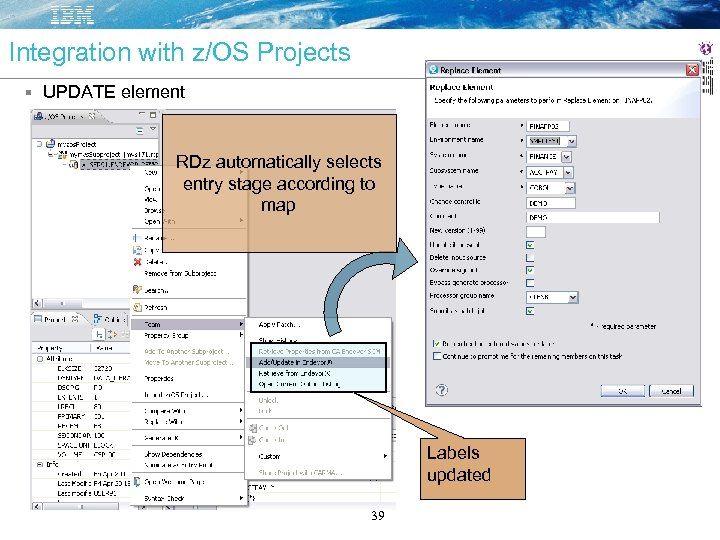 Integration with z/OS Projects UPDATE element RDz automatically selects entry stage according to map
