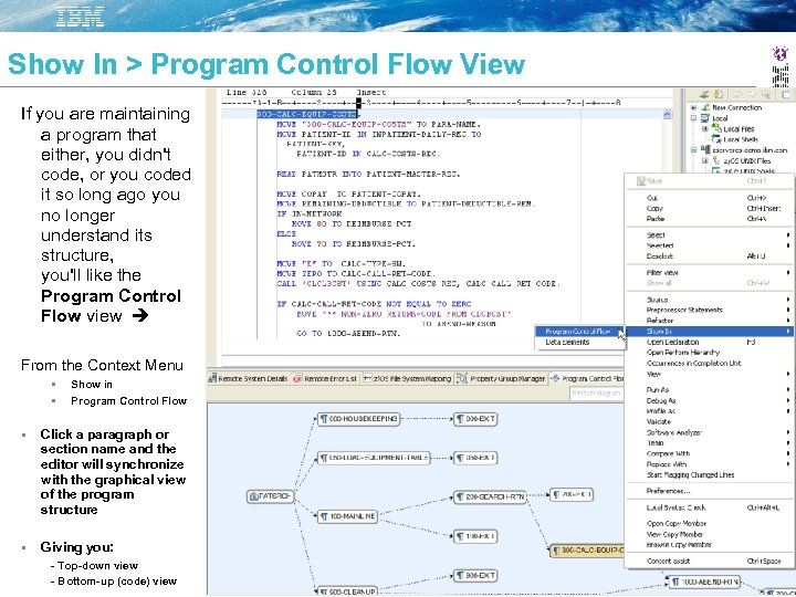 Show In > Program Control Flow View If you are maintaining a program that