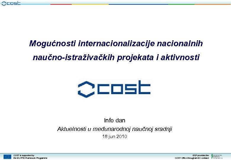 Mogućnosti internacionalizacije nacionalnih naučno-istraživačkih projekata i aktivnosti Info dan Aktuelnosti u međunarodnoj naučnoj sradnji