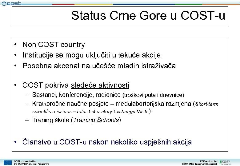 Status Crne Gore u COST-u • Non COST country • Institucije se mogu uključiti
