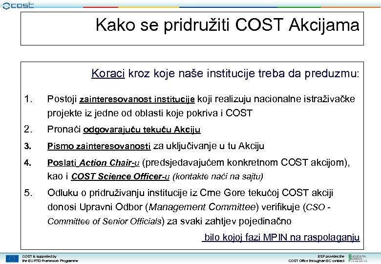 Kako se pridružiti COST Akcijama Koraci kroz koje naše institucije treba da preduzmu: 1.
