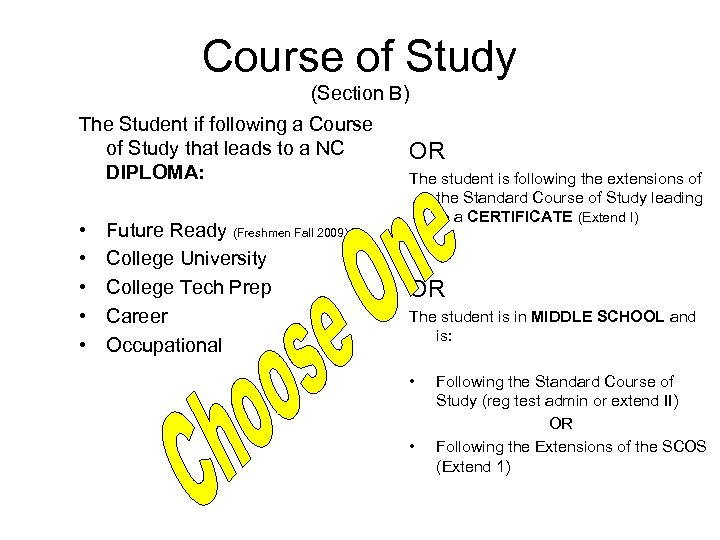 Course of Study (Section B) The Student if following a Course of Study that