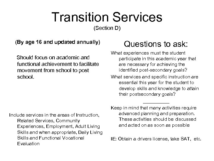 Transition Services (Section D) (By age 16 and updated annually) Should focus on academic