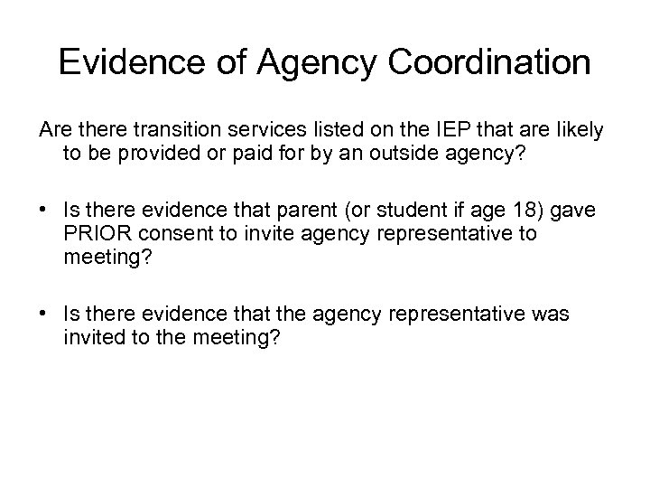 Evidence of Agency Coordination Are there transition services listed on the IEP that are