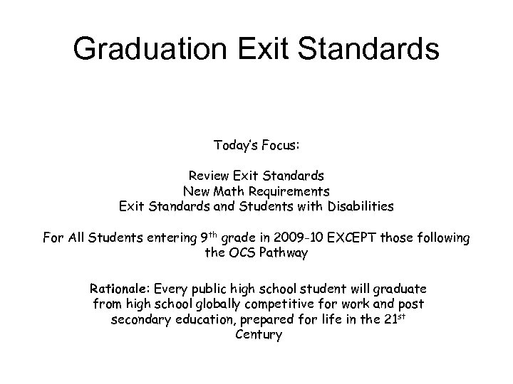 Graduation Exit Standards Today's Focus: Review Exit Standards New Math Requirements Exit Standards and