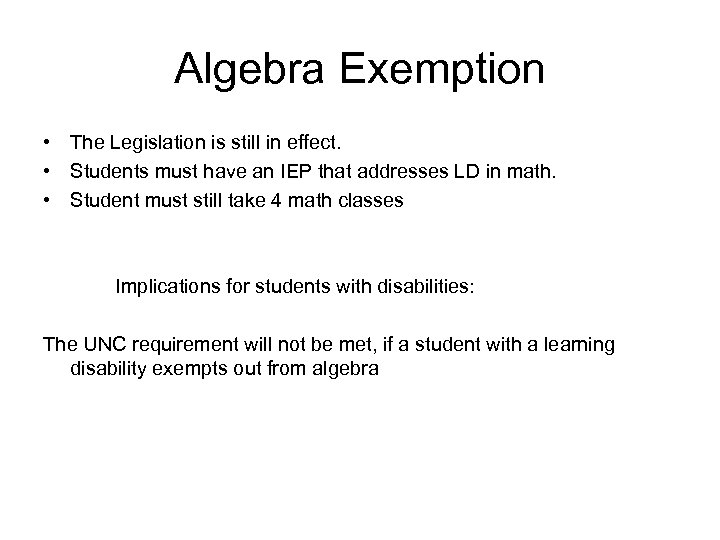 Algebra Exemption • The Legislation is still in effect. • Students must have an