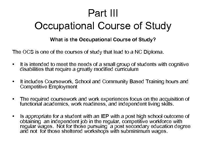 Part III Occupational Course of Study What is the Occupational Course of Study? The