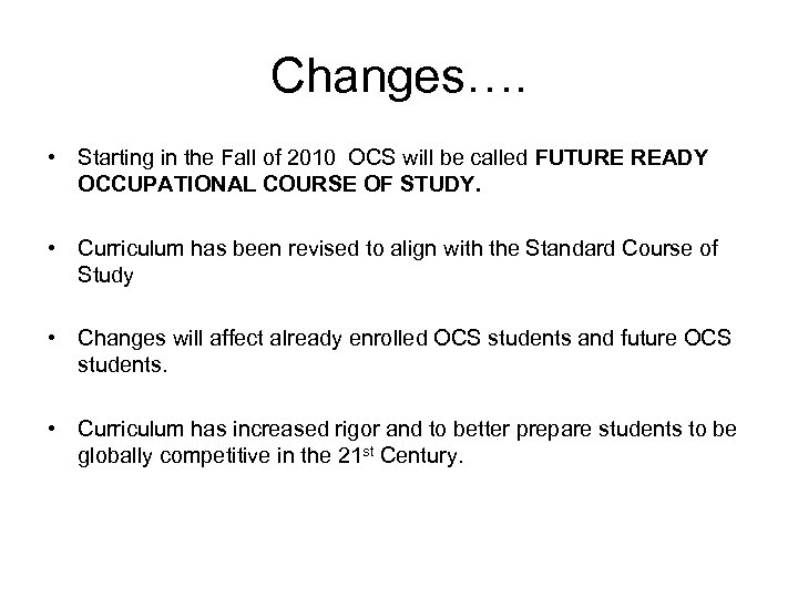 Changes…. • Starting in the Fall of 2010 OCS will be called FUTURE READY