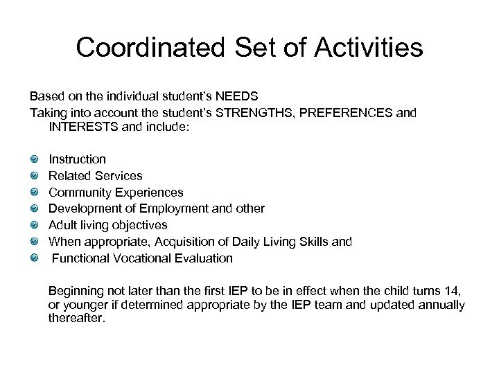 Coordinated Set of Activities Based on the individual student's NEEDS Taking into account the