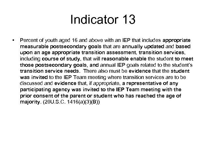 Indicator 13 • Percent of youth aged 16 and above with an IEP that