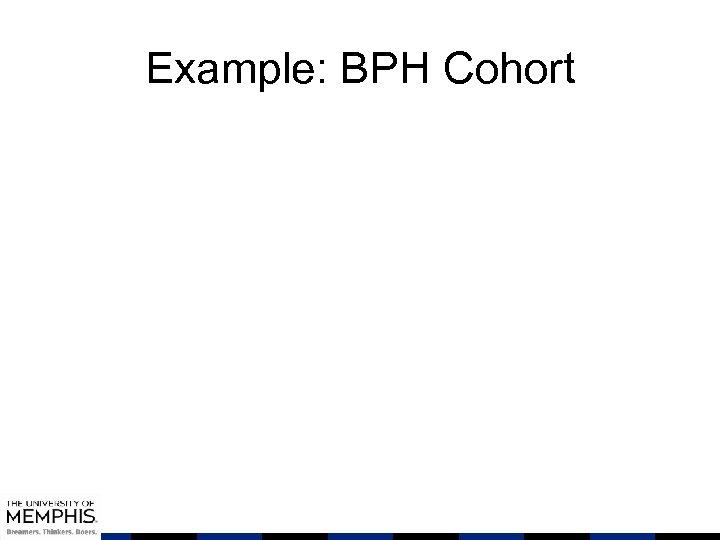 Example: BPH Cohort
