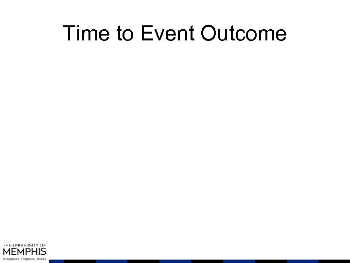 Time to Event Outcome