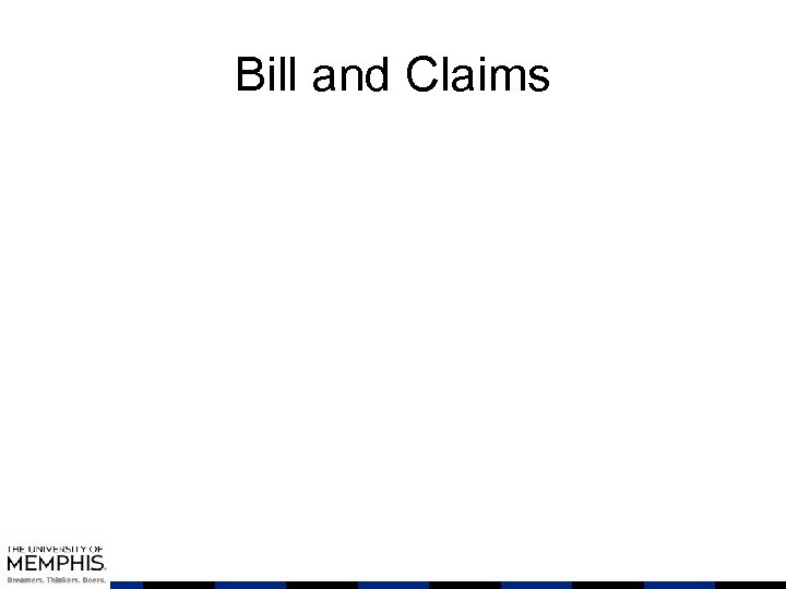 Bill and Claims