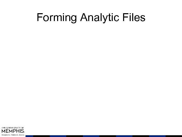 Forming Analytic Files